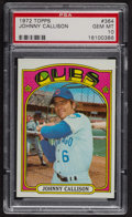 Baseball Cards:Singles (1970-Now), 1972 Topps Johnny Callison #364 PSA Gem MT 10. ...