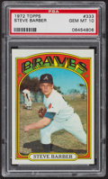 Baseball Cards:Singles (1970-Now), 1972 Topps Steve Barber #333 PSA Gem MT 10. ...
