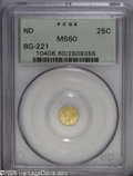 California Fractional Gold: , Undated 25C Liberty Round 25 Cents, BG-221, R.3, MS60 PCGS. PCGSPopulation: (4/140). ...