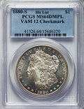 Morgan Dollars, 1880-S $1 Checkmark, VAM-12, MS64 Deep Mirror Prooflike PCGS. Hit List. PCGS Population: (5/2). ...