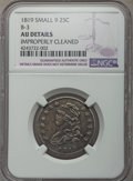 Bust Quarters, 1819 25C Small 9, B-3, R.1 -- Improperly Cleaned -- NGC Details. AU....
