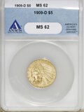 Indian Half Eagles, 1909-D $5 MS62 ANACS....
