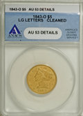 1843-O $5 Large Letters--Cleaned--ANACS. AU53 Details...(PCGS# 8216)