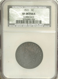 1821 1C --Corroded--NCS. XF Details....(PCGS# 1621)