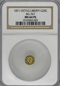 California Fractional Gold, 1871 25C Liberty Octagonal 25 Cents, BG-767, R.3, MS64 ProoflikeNGC....
