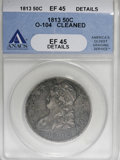 Bust Half Dollars, 1813 50C --Cleaned--ANACS. XF45 Details....