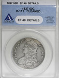 Bust Half Dollars, 1827 50C Square Base 2--Cleaned--ANACS. XF40 Details....