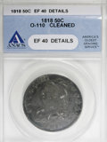 Bust Half Dollars, 1818 50C --Cleaned--ANACS. XF40 Details....