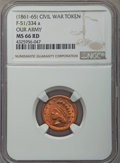 Civil War Patriotics, Undated Our Army MS66 Red NGC. Fuld-51/334a....