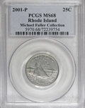 Statehood Quarters, 2001-P 25C Rhode Island MS68 PCGS. Ex: Michael Fuller Collection. PCGS Population (297/3). Numismedia W...