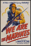 """Movie Posters:War, We Are The Marines (RKO, 1942). One Sheet (27"""" X 41""""). A featurelength World War II entry in """"The March of Time"""" newsreel d..."""