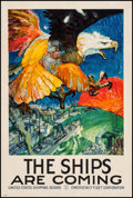 "Movie Posters:War, World War I U.S. Propaganda (United States Shipping Board/EmergencyFleet Corporation, 1917). Poster (20"" X 30"") ""The Ships ..."
