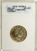Coins of Hawaii: , 1883 25C Hawaii Quarter--Corroded, Cleaned--ANACS. AU50 Details.NGC Census: (9/600). PCGS Population (22/987). Mintage: 50...
