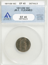 1811/09 10C --Cleaned--ANACS. XF40 Details....(PCGS# 4487)
