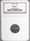 Seated Dimes, 1891 10C MS67 NGC....