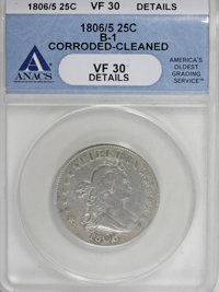 1806/5 25C --Corroded, Cleaned--ANACS. VF30 Details....(PCGS# 5315)
