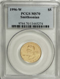 Modern Issues, 1996-W G$5 Smithsonian Gold Five Dollar MS70 PCGS....
