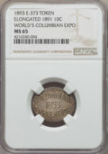 Expositions and Fairs, 1893 Elongated 1891 10C, World's Columbian Exposition Token, E-373,MS63 NGC....