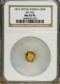 California Fractional Gold: , 1873 50C Indian Octagonal 50 Cents, BG-942, Low R.5, MS65 ProoflikeNGC. This suitably struck piece has impressive reflecti...