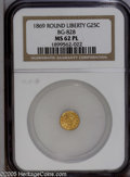 California Fractional Gold: , 1869 25C Liberty Round 25 Cents, BG-828, High R.4, MS62 ProoflikeNGC....