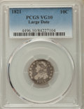 Bust Dimes: , 1821 10C Large Date VG10 PCGS. PCGS Population: (19/376). NGCCensus: (5/159). Mintage 1,186,512. ...