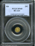 California Fractional Gold: , Undated 25C Liberty Round 25 Cents, BG-224, R.3, MS60 PCGS. Pop: (P6/160, N 0/0)....