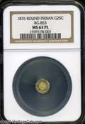 California Fractional Gold: , 1876 25C Indian Round 25 Cents, BG-853, Low R.5, MS63 ProoflikeNGC. Pop: (P 10/14, N 0/0)....
