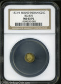 California Fractional Gold: , 1872/1 25C Indian Round 25 Cents, BG-870, R.3, MS63 Prooflike NGC.Pop: (P 77/78, N 0/0)....
