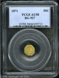 California Fractional Gold: , 1871 50C Liberty Octagonal 50 Cents, BG-927, Low R.5, AU58 PCGS.Pop: (P 4/27, N 0/0)....