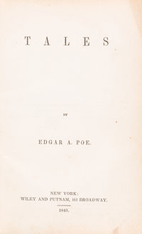 Edgar Allan Poe. Tales. New York: Wiley and Putnam, 1845. First edition, first printing with th