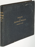Books:Travels & Voyages, Frederick Starr. Indians of Southern Mexico. Chicago: 1899.First edition, one of 60 printed on Japan paper from a t...
