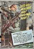 "Movie Posters:War, World War II Propaganda (U.S. Government Printing Office, 1945).Poster (28"" X 40"") ""Let's Go! Where's That Landing Boat?"" W..."