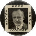 Political:Pinback Buttons (1896-present), Calvin Coolidge: Classic and Hard-to-Find Square Deal Button. ...