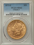 Liberty Double Eagles: , 1873-S $20 Closed 3 MS62 PCGS
