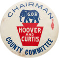 """Political:Pinback Buttons (1896-present), Herbert Hoover: Possibly Unique Large """"Chairman"""" Button...."""