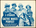 Movie Posters:Comedy, The Three Stooges in Cactus Makes Perfect (Columbia, 1942)...