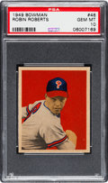 Baseball Cards:Singles (1940-1949), 1949 Bowman Robin Roberts #46 PSA Gem Mint 10 - The Ultimate PSAExample! . ...