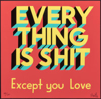 Stephen Powers (b. 1968) Everything is Shit, Except You Love, 2013 Screenprint in colors on paper