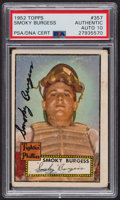 Autographs:Sports Cards, Signed 1952 Topps #357 Smoky Burgess PSA/DNA Auto Grade Gem MT 10.. ...