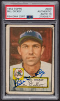 Autographs:Sports Cards, Signed 1952 Topps #400 Bill Dickey PSA/DNA Auto Grade Gem MT 10....
