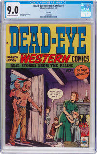 Dead-Eye Western Comics V1#3 Lost Valley Pedigree (Hillman Publications, 1949) CGC VF/NM 9.0 Off-white to white pages...