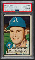 Autographs:Sports Cards, Signed 1952 Topps #182 Billy Hitchcock PSA/DNA Auto Grade Mint 9. ...