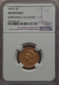 Three Dollar Gold Pieces, 1870 $3 -- Improperly Cleaned -- NGC Details. AU....