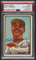 Autographs:Sports Cards, Signed 1952 Topps #394 Billy Herman PSA/DNA Auto Grade Mint 9. ...