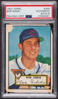Autographs:Sports Cards, Signed 1952 Topps #259 Bob Addis PSA/DNA Auto Grade NM-MT 8. ...
