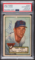 Autographs:Sports Cards, Signed 1952 Topps #330 Turk Lown PSA/DNA Auto Grade NM-MT 8. ...