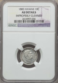 Coins of Hawaii , 1883 10C Hawaii Ten Cents -- Improperly Cleaned -- Details NGC. AU.NGC Census: (24/239). PCGS Population: (66/309). CDN: $...