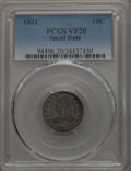 Bust Dimes: , 1821 10C Small Date VF20 PCGS. PCGS Population: (9/96). NGC Census:(1/31). VF20. ...