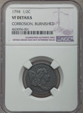 1794 1/2 C -- Corrosion, Burnished -- NGC Details. VF. NGC Census: (0/0). PCGS Population: (32/233). VF20. Mintage 81,60...