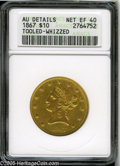 Liberty Eagles: , 1867 $10--Tooled, Whizzed--ANACS. AU Details, Net XF40. A very raredate with only 3,090 business strikes produced. The 186...